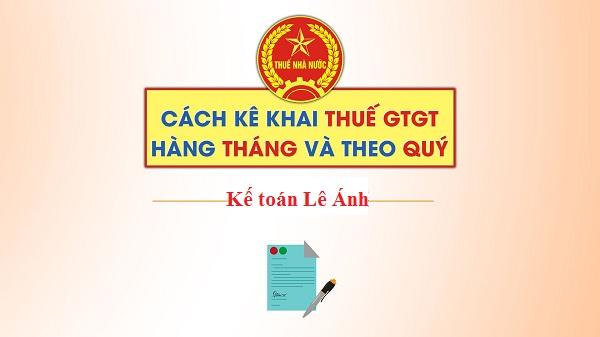 kế khai thuế GTGT theo tháng và theo quý